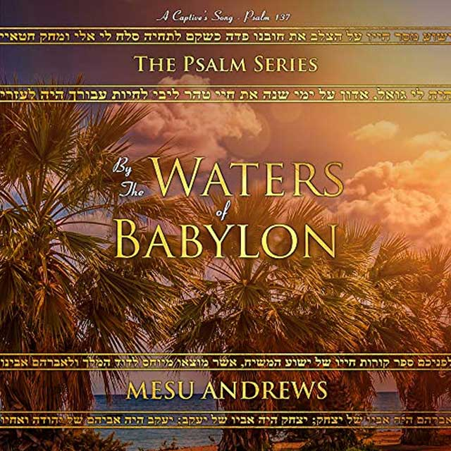 By the Waters of Babylon - Audible Link